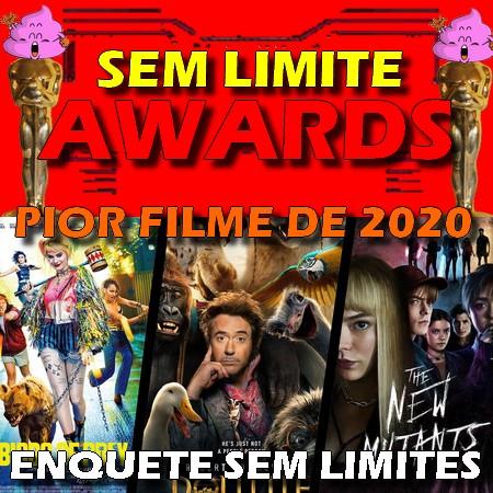 Sem Limite Awards 2020 - Votação do Pior Filme do Ano