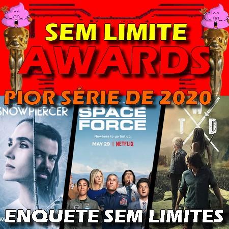 Sem Limite Awards 2020 - Votação do Pior Série do Ano
