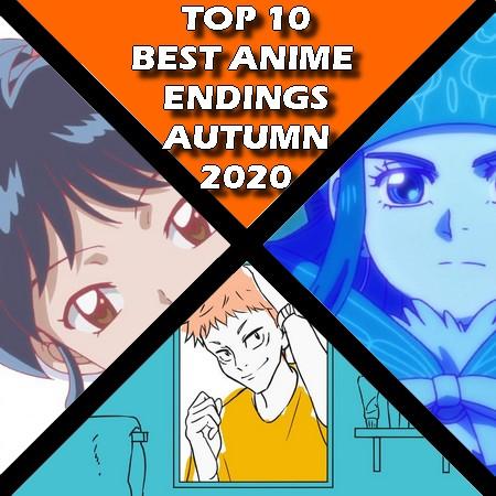 TOP 10 - Melhores Endings de Anime do Outono 2020