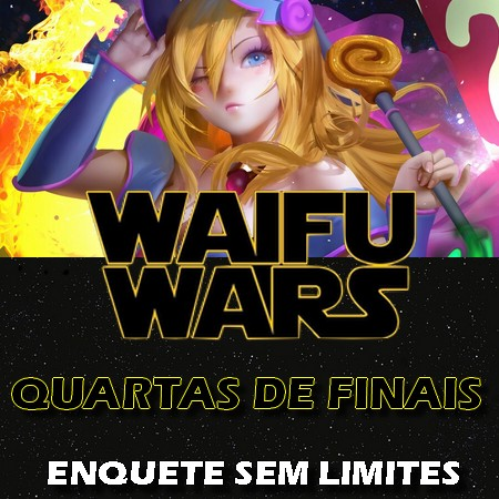 Waifu War! Quartas de Finais! Enquete Sem Limites