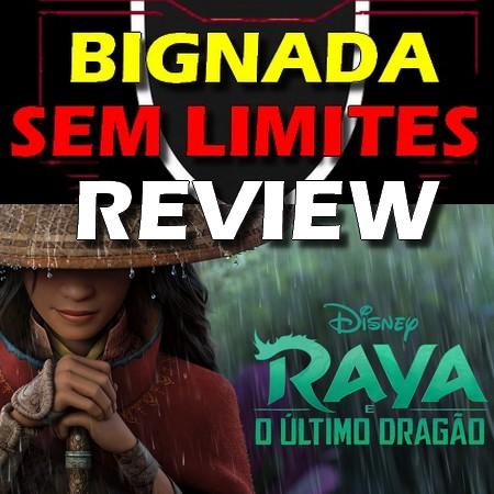 Raya e o Último Dragão (2021) - Bignada Review