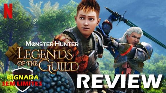 Monster Hunter - Legends of the Guilld (2021) - Bignada Review